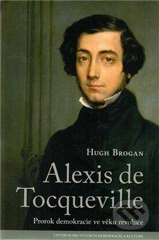 Hugh Brogan: Alexis de Tocqueville cena od 250 Kč