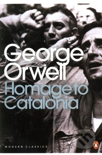 Penguin Books Homage to Catalonia - George Orwell cena od 212 Kč