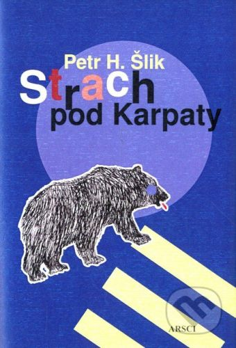 Petr Hugo Šlik: Strach pod Karpaty cena od 239 Kč