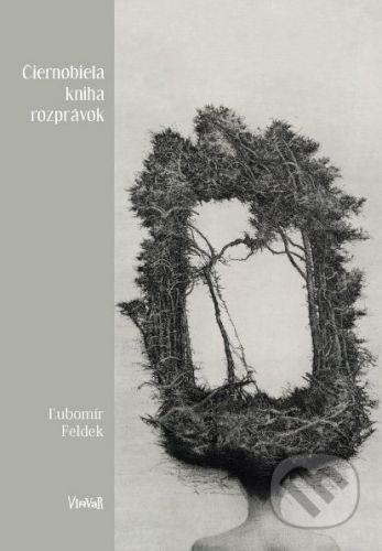 Virvar Čiernobiela kniha rozprávok - Ľubomír Feldek cena od 358 Kč