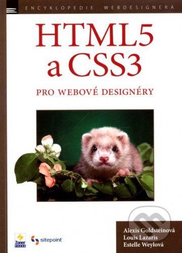 Alexis Goldsteinová, Louis Lazaris a Estelle Weylová: HTML5 a CSS3 pro webové designéry cena od 295 Kč