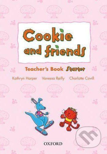 Oxford University Press Cookie and Friends Starter: Teacher's Book - Kathryn Harper, Vanessa Reilly cena od 397 Kč