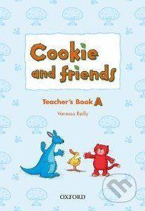Oxford University Press Cookie and Friends A: Teacher's Book - Vanessa Reilly cena od 417 Kč