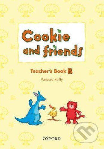 Oxford University Press Cookie and Friends B: Teacher's Book - Vanessa Reilly cena od 397 Kč