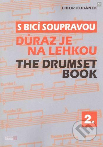 Drumatic s.r.o. S bicí soupravou 2 - Důraz je na lehkou - Libor Kubánek cena od 147 Kč