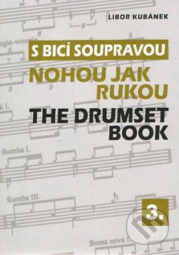 Drumatic s.r.o. S bicí soupravou 3 - Nohou jak rukou - Libor Kubánek cena od 147 Kč