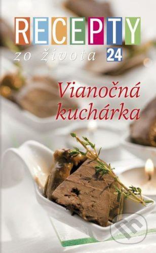Ivan Štefánek: Recepty zo života 24 - Vianočná kuchárka cena od 249 Kč