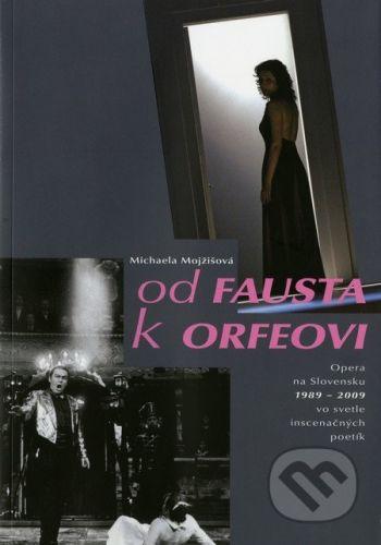 Divadelný ústav Od Fausta k Orfeovi - Michaela Mojžišová cena od 258 Kč