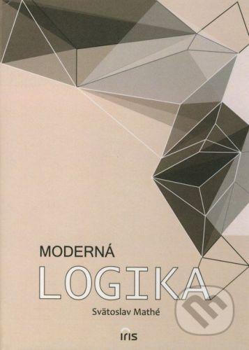 PhDr. Milan Štefanko - IRIS Moderná logika - Svätoslav Mathé cena od 204 Kč