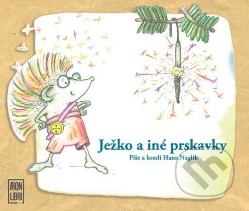 IRON LIBRI Ježko a iné prskavky - Hana Naglik cena od 76 Kč