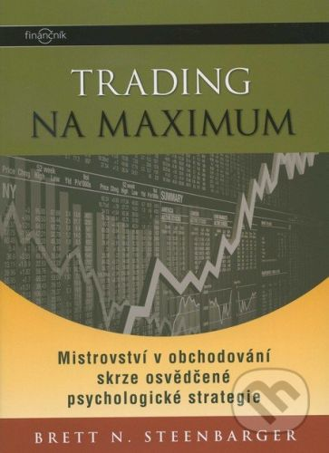 Steenbarger Brett: Trading na maximum cena od 459 Kč