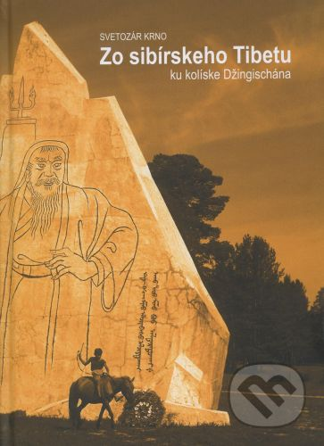 Zo sibírskeho Tibetu - Svetozár Krno cena od 284 Kč