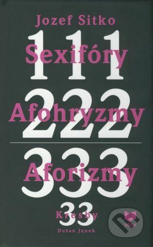 VEDA Sexifóry, afohryzmy, aforizmy, kresby - Jozef Sitko, Dušan Junek cena od 178 Kč