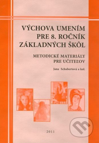 Georg Výchova umením pre 8. ročník základných škôl - metodické materiály pre učiteľov - Jana Schubertová a kol. cena od 164 Kč