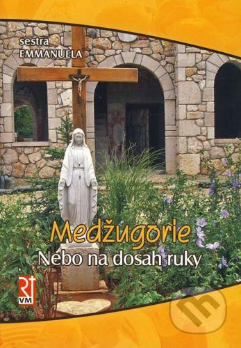 Redemptoristi - Slovo medzi nami Medžugorie - Nebo na dosah ruky - Sestra Emmanuela cena od 112 Kč