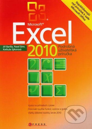 Computer Press Microsoft Excel 2010 - Květuše Sýkorová, Pavel Simr, Jiří Barilla cena od 281 Kč