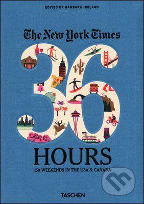 Taschen The New York Times: 36 Hours - Barbara Ireland cena od 551 Kč