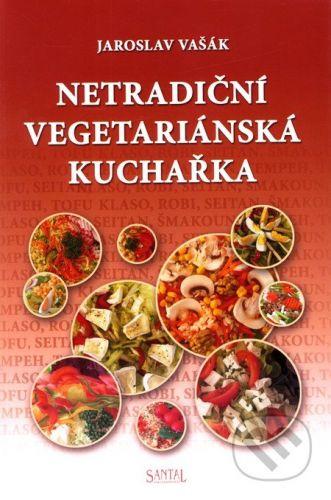 Vašák Jaroslav: Netradiční vegetariánská kuchařka cena od 0 Kč