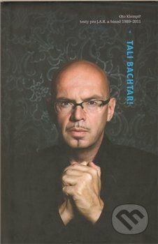 Oto Klempíř: Tali Bachtar! - texty pro J.A.R. & básně 1989-2011 cena od 180 Kč