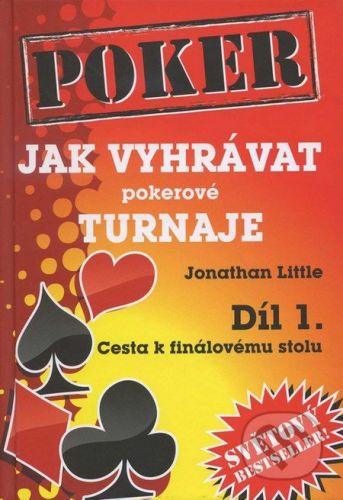 Jonathan Little: Jak vyhrávat pokerové turnaje - Díl 1. - Cesta k finálovému stolu cena od 407 Kč