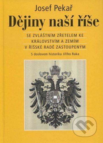 Josef Pekař: Dějiny naší říše cena od 192 Kč