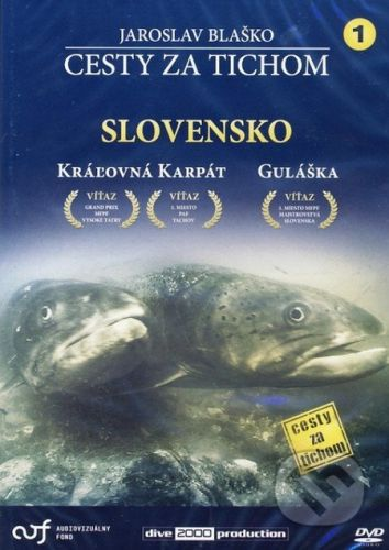 dive 2000 production, s. r. o. Cesty za tichom - Slovensko - Jaroslav Blaško cena od 199 Kč