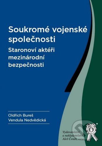 Aleš Čeněk Soukromé vojenské společnosti - Oldřich Bureš, Vendula Nedvědická a kol. cena od 229 Kč