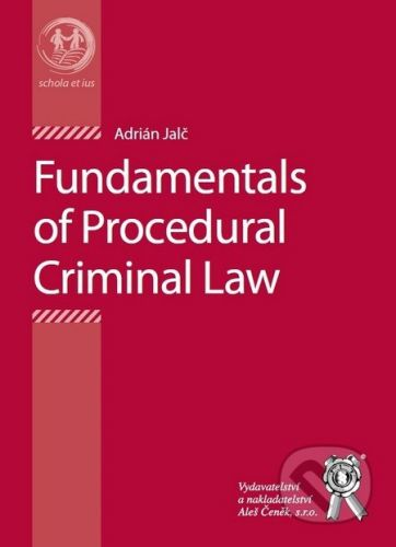 XXL obrazek Aleš Čeněk Fundamentals of Procedural Criminal Law - Adrián Jalč