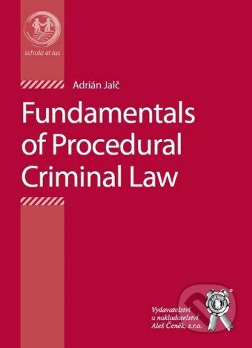 Aleš Čeněk Fundamentals of Procedural Criminal Law - Adrián Jalč cena od 206 Kč