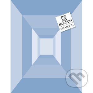 Phaidon The Art Museum - cena od 1898 Kč