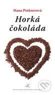 Karmelitánske nakladateľstvo Horká čokoláda - Hana Pinknerová cena od 141 Kč