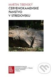 Trnavská univerzita v Trnave - Filozoficka fakulta Červenokamenské panstvo v stredoveku - Martin Tibenský cena od 0 Kč