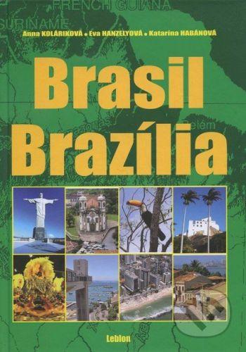 Leblon Brasil / Brazília - Katarína Habánová, Anna Koláriková, Eva Hanzelyová cena od 694 Kč