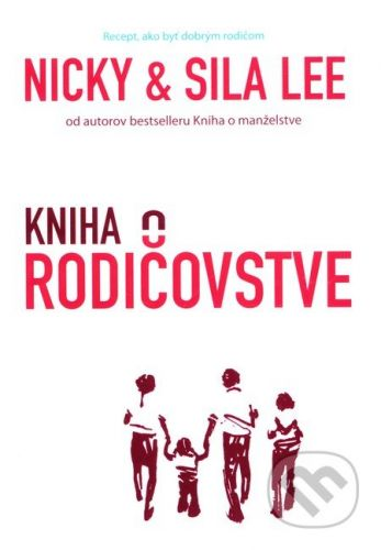 Familiaris Kniha o rodičovstve - Nicky Lee, Sila Lee cena od 257 Kč