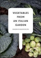 Phaidon Vegetables from an Italian Garden - cena od 751 Kč