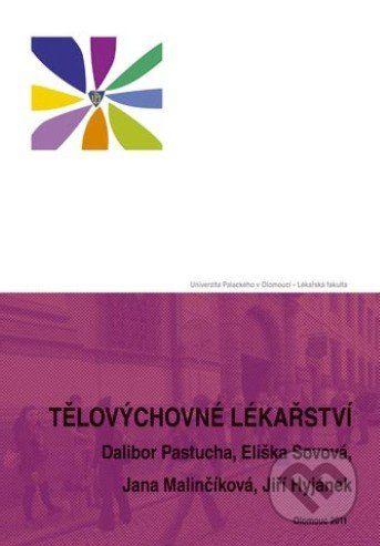 Univerzita Palackého v Olomouci Tělovýchovné lékařství - Dalibor Pastucha cena od 197 Kč