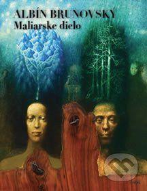 Virvar Albín Brunovský - Maliarske dielo - Daniel Brunovský, Viera Radziwill-Anoškinová, Martin Vančo cena od 993 Kč