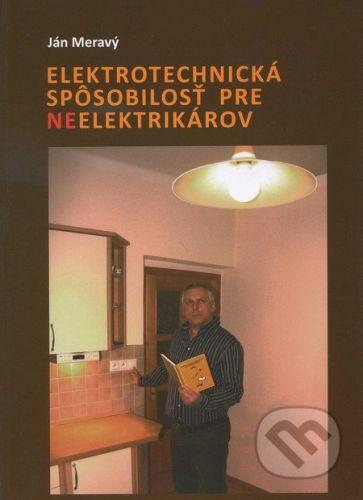 Ing. Ján Meravý - Lichtning Elektrotechnická spôsobilosť pre neelektrikárov - Ján Meravý cena od 322 Kč