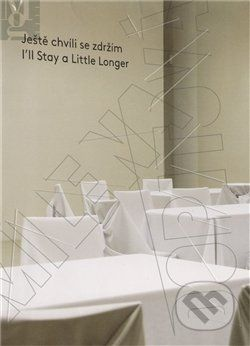 Milena Dopitová: Ještě chvíli se zdržím/ I´ll Stay a Little Longer cena od 243 Kč