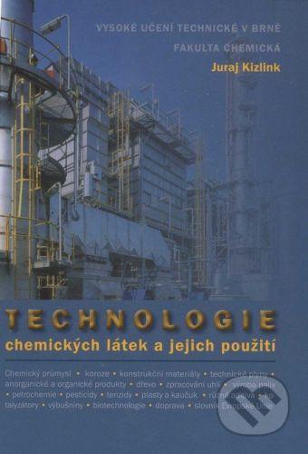 VUTIUM Technologie chemických látek a jejich použití - Juraj Kizlink cena od 572 Kč