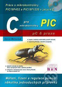 BEN - technická literatura C pro mikrokontroléry PIC - David Matoušek cena od 546 Kč