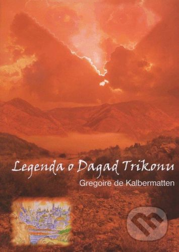 Marta Heinlová - Anorhadská Lilie Legenda o Dagad Trikonu - Gregoire de Kalbermatten cena od 293 Kč
