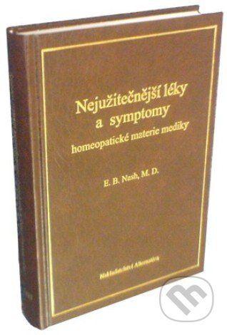 Alternativa Nejužitečnější léky a symptomy homeopatické materie mediky - E.B. Nash cena od 1049 Kč