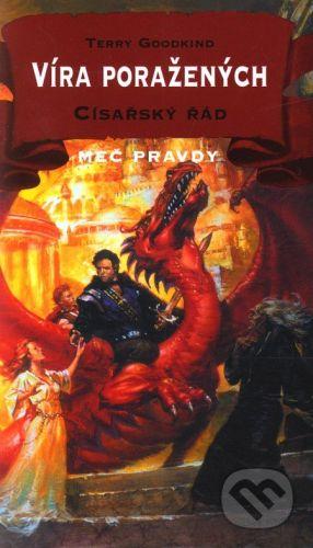 Classic Víra poražených VI. - Císařský řád - Terry Goodkind cena od 216 Kč