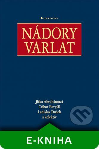 Grada Nádory varlat - Jitka Abrahámová, Ctibor Povýšil, Dušek Ladislav a kolektiv cena od 34 Kč