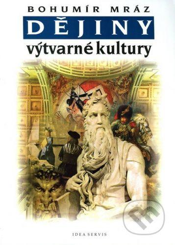 Mráz Bohumír: Dějiny výtvarné kultury 2 cena od 165 Kč