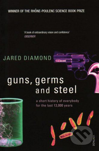 Diamond Jared: Guns, Germs and Steel: A Short History of Everbody for the Last 13000 Years cena od 239 Kč