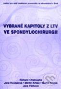 NCO NZO Vybrané kapitoly z LTV ve spondylochirurgii - Richard Chaloupka, Jana Roubalová cena od 299 Kč