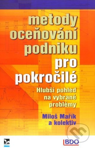 Ekopress Metody oceňování podniku pro pokročilé - Miloš Mařík cena od 564 Kč