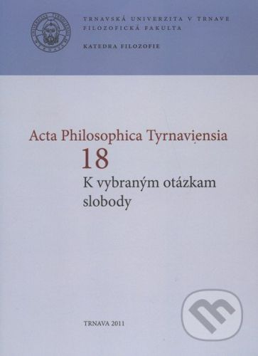 Trnavská univerzita v Trnave - Filozoficka fakulta Acta Philosophica Tyrnaviensia 18 - Ján Letz, Ladislav Tkáčik cena od 106 Kč